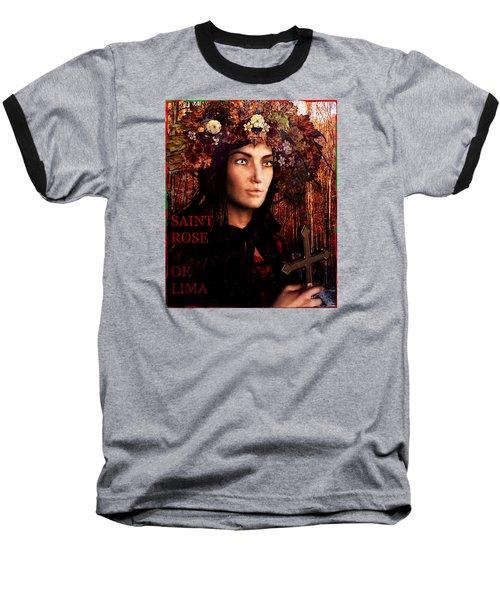 Saint Rose Of Lima Baseball T-Shirt