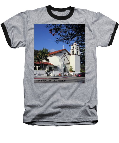 Baseball T-Shirt featuring the photograph San Buenaventura Mission by Mary Ellen Frazee