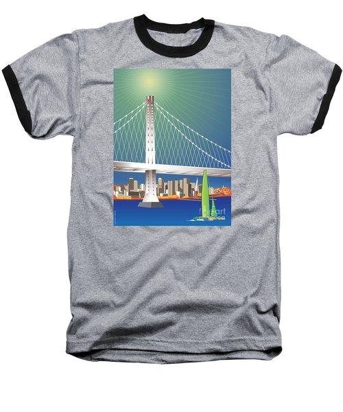 San Francisco New Oakland Bay Bridge Cityscape Baseball T-Shirt