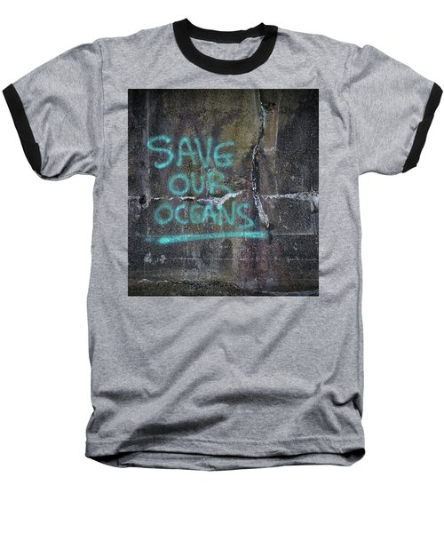 Save Our Oceans Baseball T-Shirt