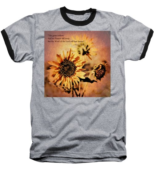Scripture - 1 Peter One 24-25 Baseball T-Shirt by Glenn McCarthy Art and Photography