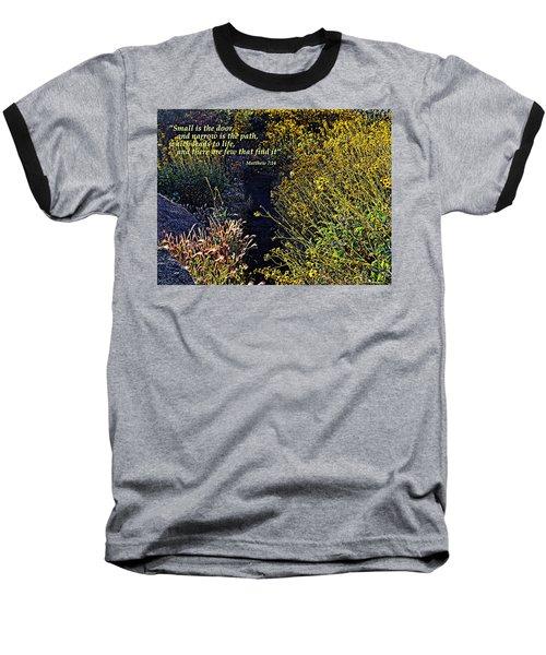 Baseball T-Shirt featuring the photograph Scripture - Matthew 7 Verse 14 by Glenn McCarthy Art and Photography