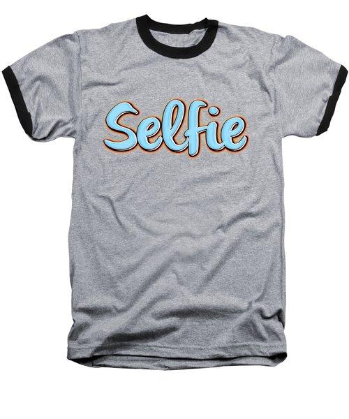 Selfie Tee Baseball T-Shirt by Edward Fielding