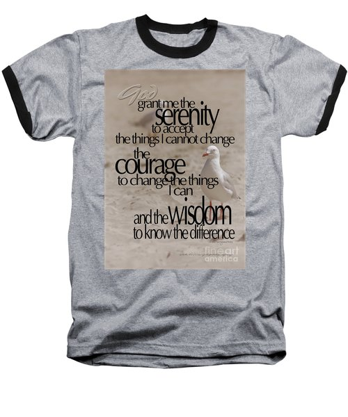 Baseball T-Shirt featuring the photograph Serenity Prayer 01 by Vicki Ferrari