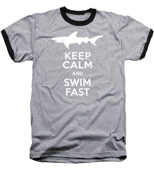 Shark Keep Calm And Swim Fast Baseball T-Shirt by Antique Images