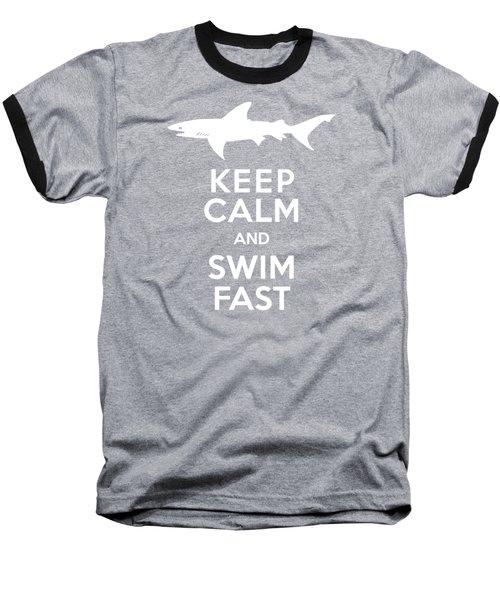 Shark Keep Calm And Swim Fast Baseball T-Shirt