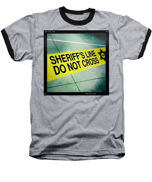 Baseball T-Shirt featuring the photograph Sheriff's Line - Do Not Cross by Nina Prommer