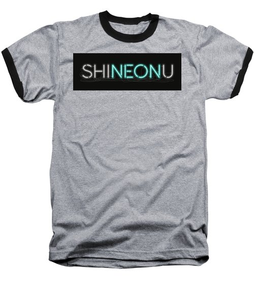 Shineonu - Neon Sign 1 Baseball T-Shirt