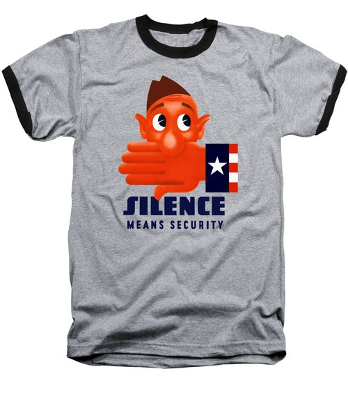 Silence Means Security Baseball T-Shirt