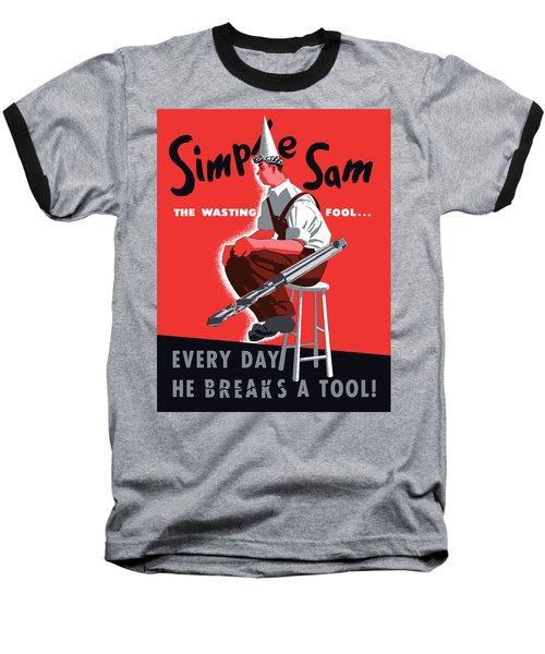 Simple Sam The Wasting Fool Baseball T-Shirt