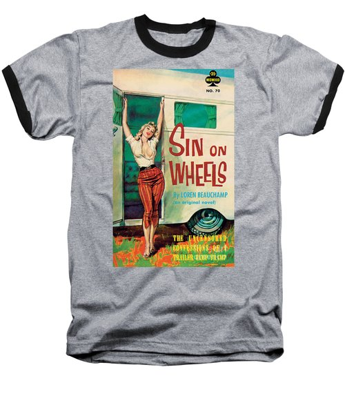 Sin On Wheels Baseball T-Shirt by Paul Rader