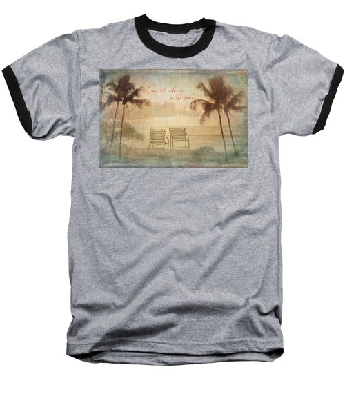 Sit With Me On The Beach Baseball T-Shirt