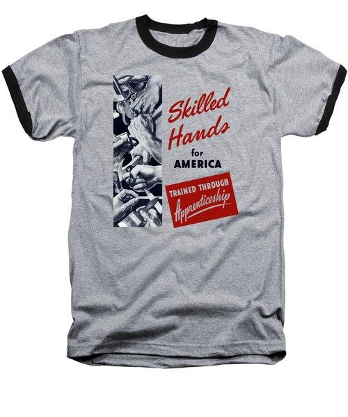 Skilled Hands For America Baseball T-Shirt