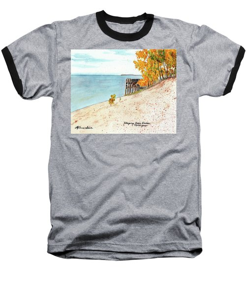 Sleeping Bear Dunes, Sand Dunes, Dune Paintings, Sandy Beaches, Lake Michigan Shoreline Baseball T-Shirt