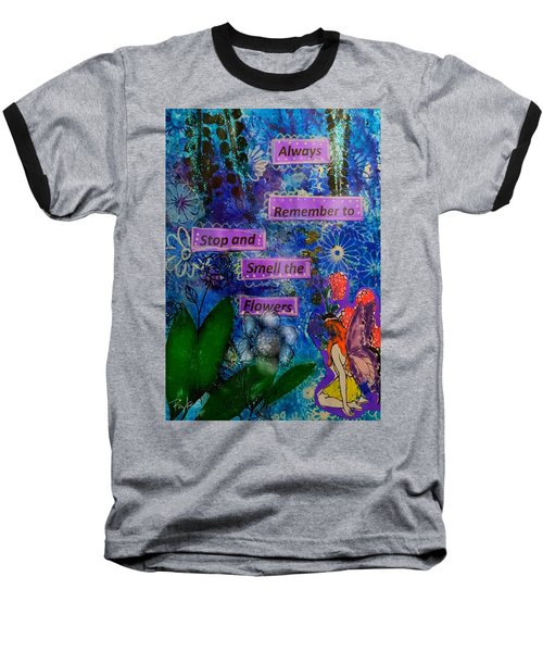 Smell The Flowers...... Baseball T-Shirt by Diana Riukas