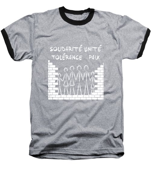Solidarite Unite Tolerance Paix Baseball T-Shirt