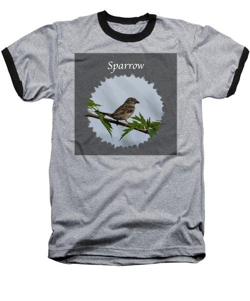 Sparrow   Baseball T-Shirt by Jan M Holden