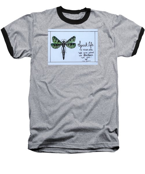 Speak Life To Your Soul Baseball T-Shirt by Elizabeth Robinette Tyndall