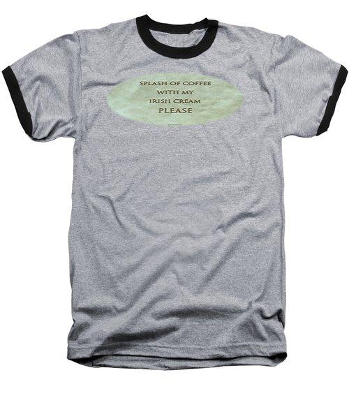 Splash Of Coffee Baseball T-Shirt