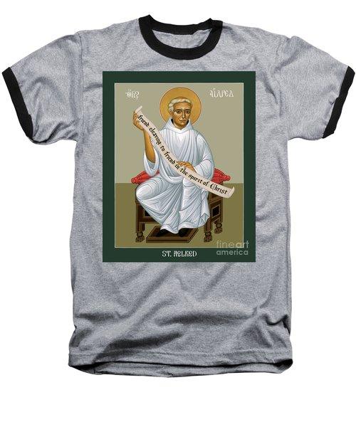 St. Aelred Of Rievaulx - Rlaor Baseball T-Shirt