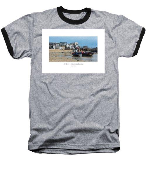 St Ives - Waiting Boats Baseball T-Shirt