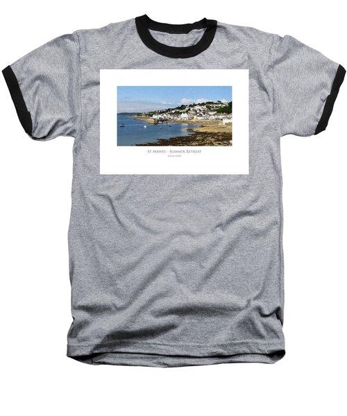 St Mawes - Summer Retreat Baseball T-Shirt