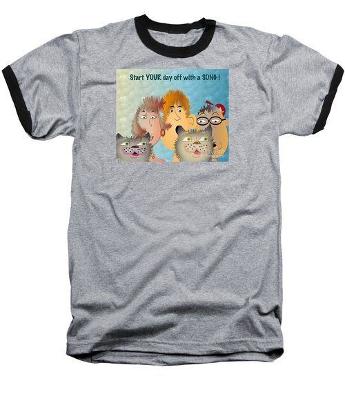 Start Off Your Day With A Song Baseball T-Shirt