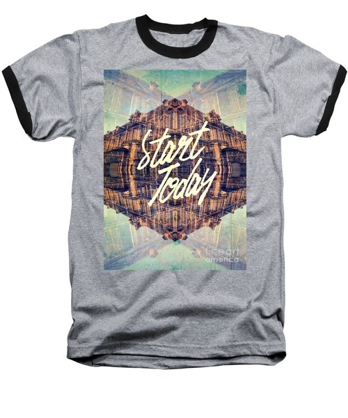 Start Today Classical French Architecture Paris France Baseball T-Shirt