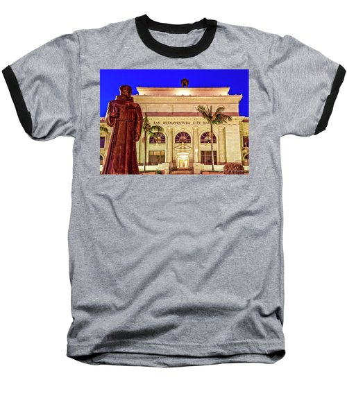 Statue Of Saint Junipero Serra In Front Of San Buenaventura City Hall Baseball T-Shirt