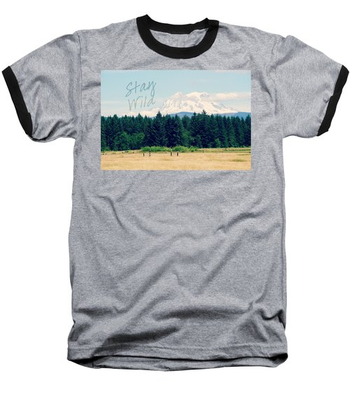 Stay Wild Baseball T-Shirt