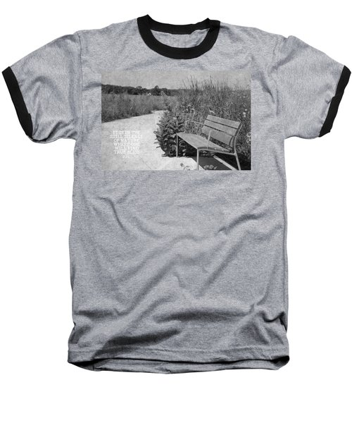 Still Silence Of Nature Baseball T-Shirt