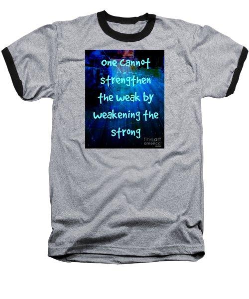Strength V Weakness Baseball T-Shirt by Leanne Seymour