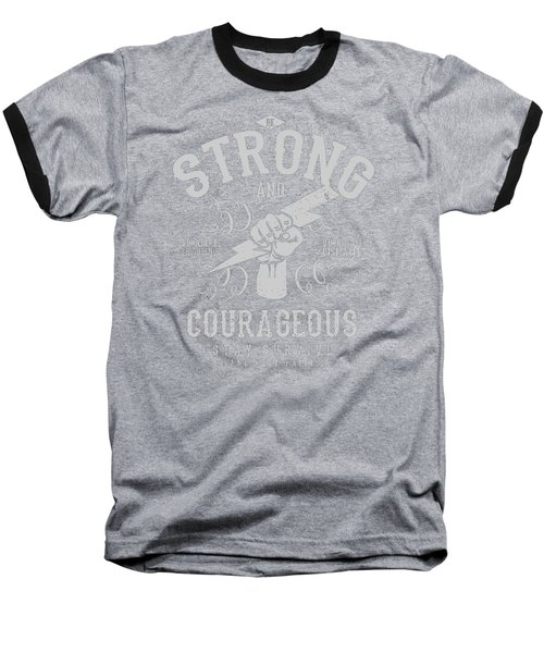 Strong And Courageous Baseball T-Shirt
