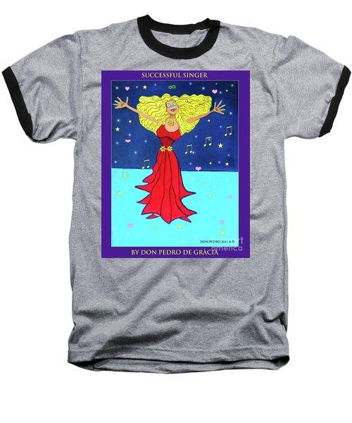 Successful Singer. Baseball T-Shirt