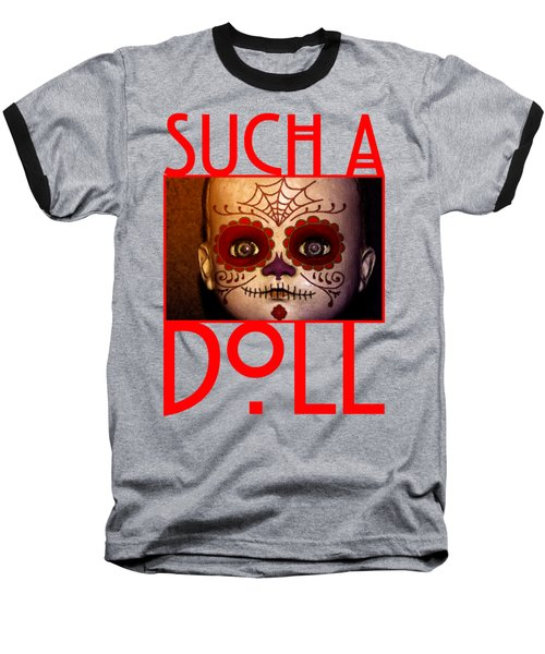 Such A Doll Baseball T-Shirt