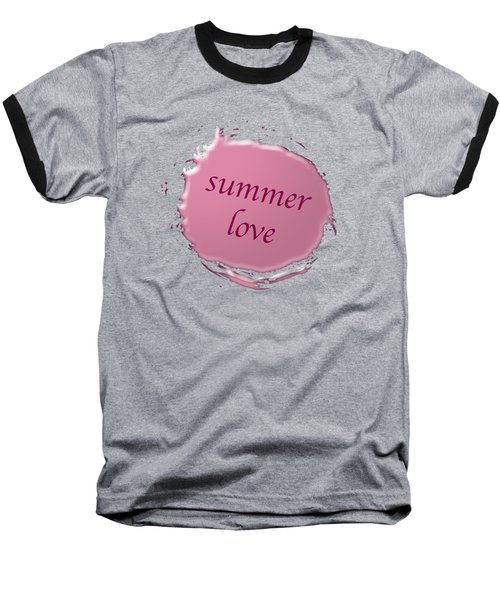 Summer Love  Baseball T-Shirt