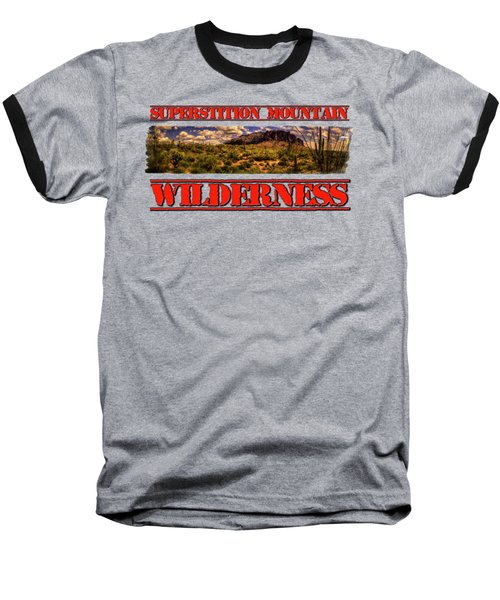 Superstition Mountain And Wilderness Baseball T-Shirt