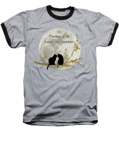 T'aime A La Lune Et Retour Baseball T-Shirt