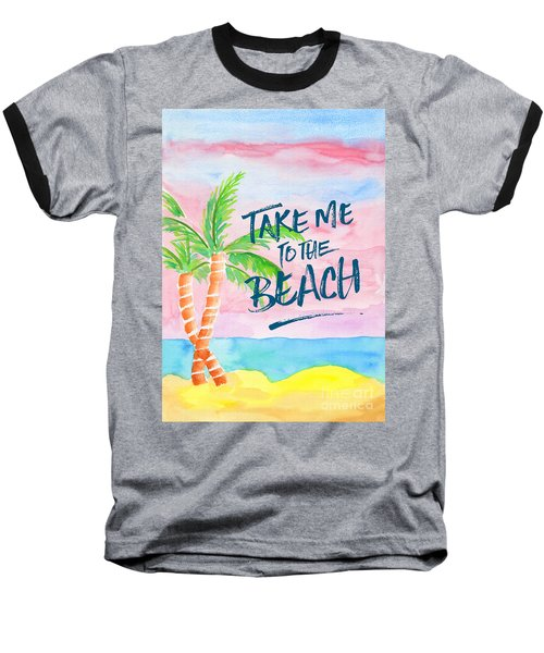 Take Me To The Beach Palm Trees Watercolor Painting Baseball T-Shirt