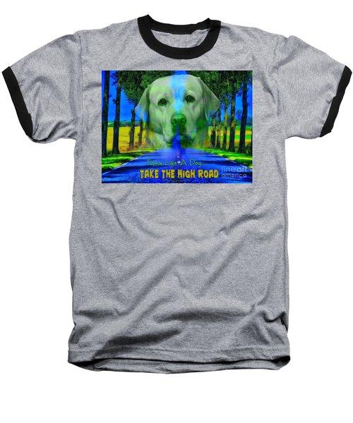Take The High Road Baseball T-Shirt