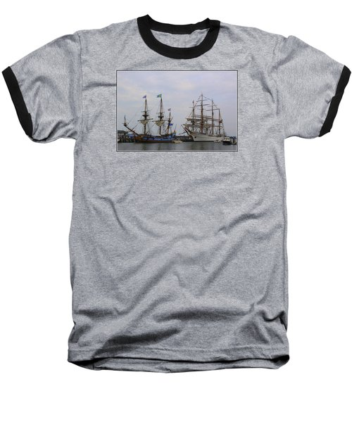 Historic Tall Ships Hermione And Sagres Baseball T-Shirt