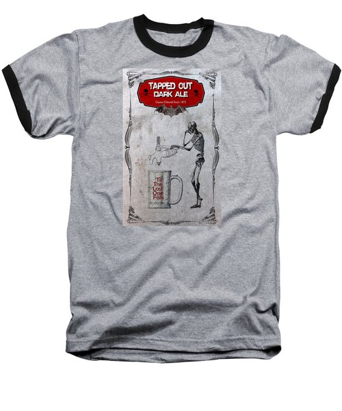 Tapped Out Ale Baseball T-Shirt by Greg Sharpe