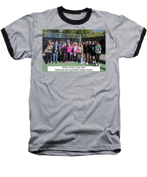 Baseball T-Shirt featuring the photograph Tennis Potluck Group Shot by Dan McManus