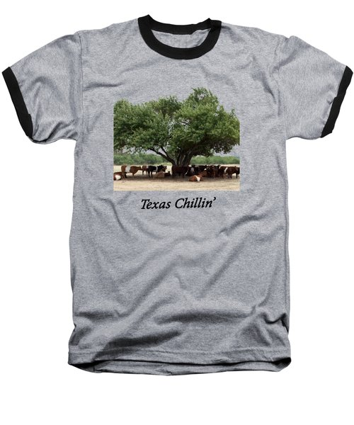 Texas Chillin T Shirt Baseball T-Shirt
