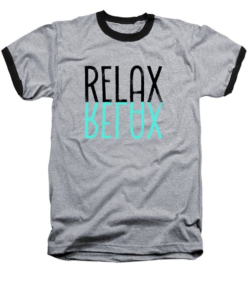 Text Art Relax - Cyan Baseball T-Shirt by Melanie Viola