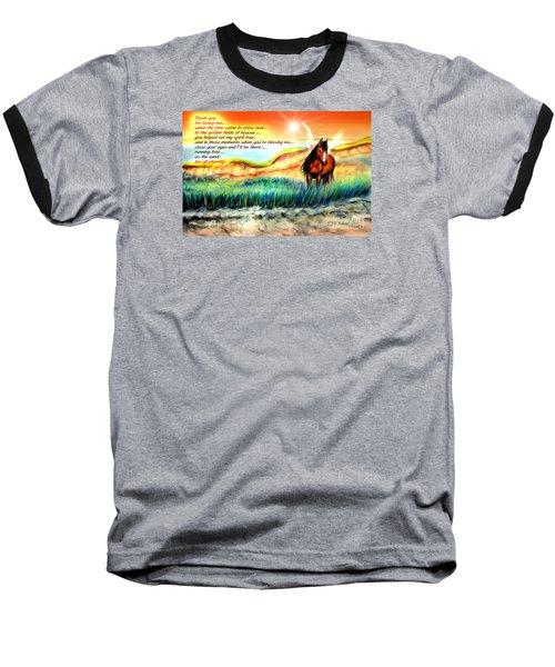 Thank You For Loving Me Baseball T-Shirt