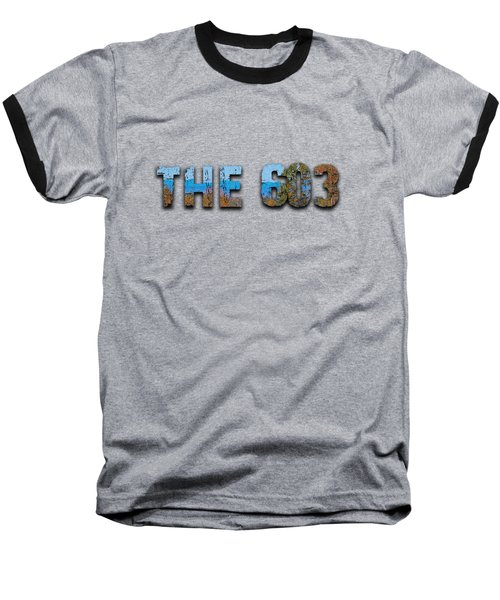 Baseball T-Shirt featuring the photograph The 603 by Mim White