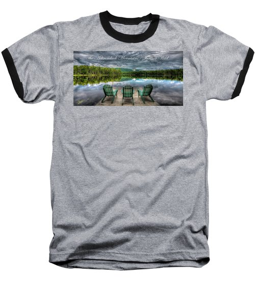 The Adirondack Mountains - Forever Wild Baseball T-Shirt