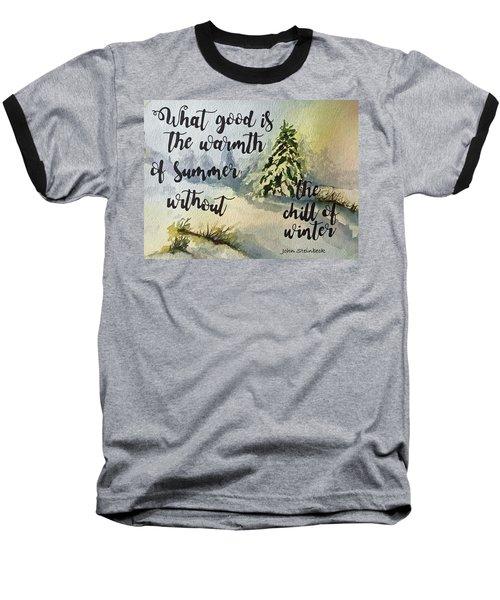 The Chill Of Winter Baseball T-Shirt