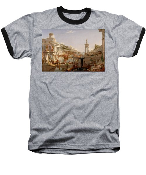 The Consummation The Course Of The Empire  Baseball T-Shirt